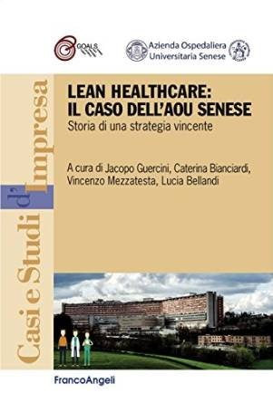 Lean healthcare: il caso dell'AOU Senese. Storia di una strategia vincente