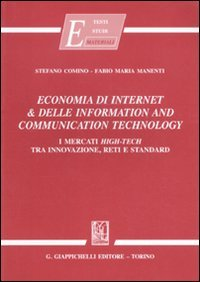 Economia di internet & delle information and communication technology. I mercati high-tech tra innovazione, reti e standard